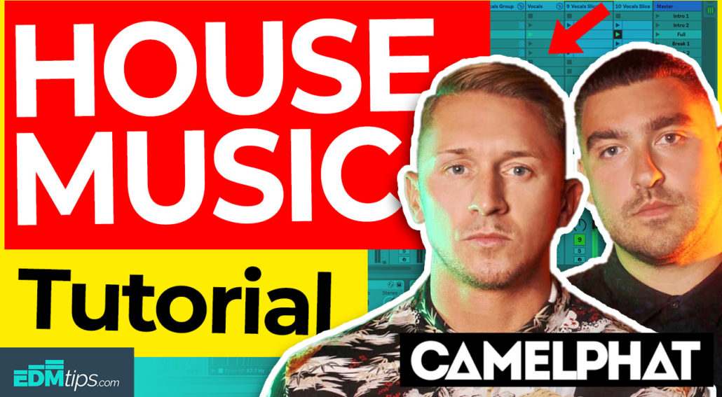 how to make house music like camelphat