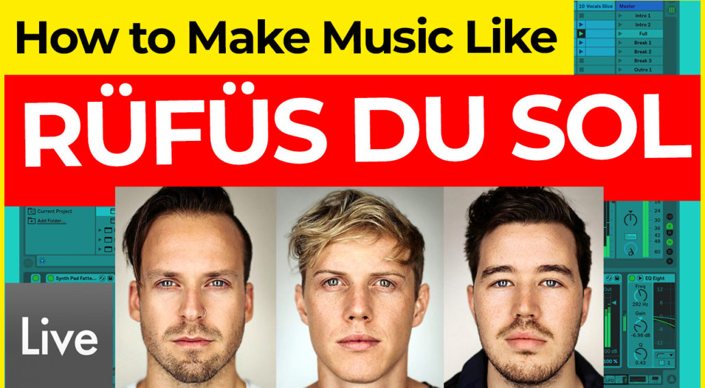 how-to-make-electronic-music-like-rufus-du-sol