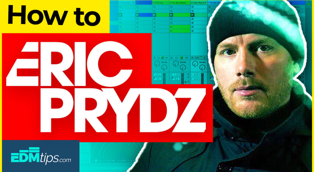 how to make house music like eric prydz