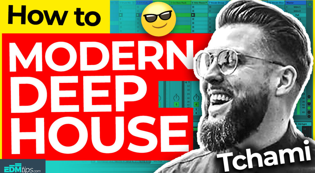 How to make modern deep house like Tchami